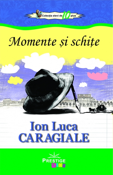 Momente si schte Ion Luca Caragiale 0