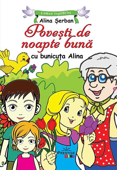 Povesti de noapte buna cu bunicuta Alina 0