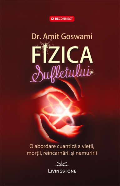 Fizica sufletului de Dr. Amit Goswami 0