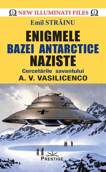 Enigmele bazei Antarctice naziste 0