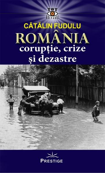 Romania coruptie, crize si dezastre 0