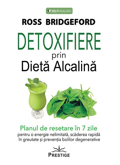 Detoxifiere prin Dieta Alcalina de Ross Bridgeford 0
