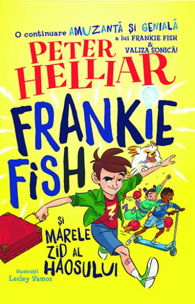 Frankie Fish si marele zid al haosului de Peter Helliar 0