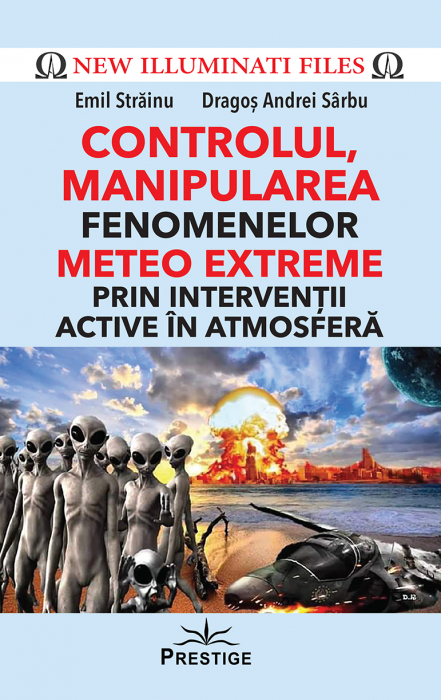 CONTROLUL, MANIPULAREA fenomenelor METEO EXTREME prin interventii active in atmosfera de Emil Strainu [0]