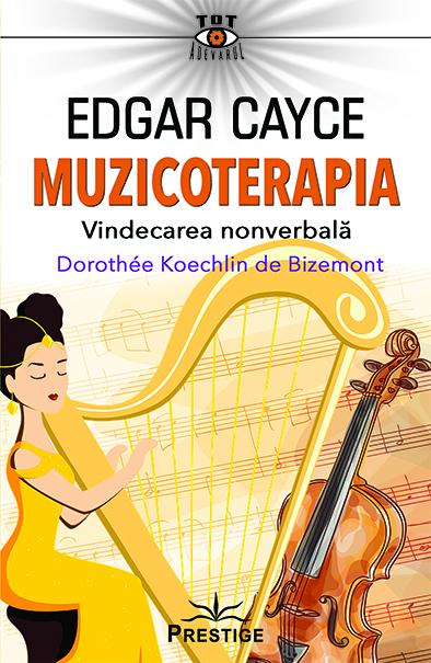 Edgar Cayce. Muzicoterapia de Dorothee Koechlin de Bizemont 0