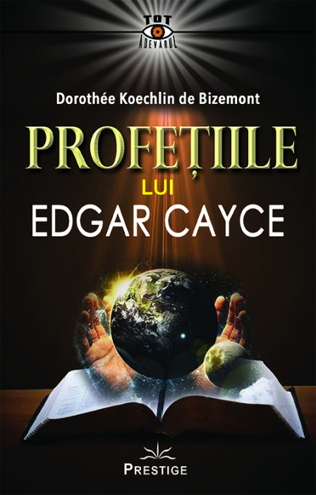 Profetiile lui Edgar Cayce de Dorothee Koechlin de Bizemont 0
