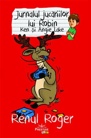 Jurnalul jucariilor lui Robin, Renul Roger de Ken Lake, Angie Lake 0