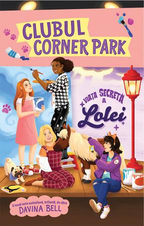 Clubul Corner Park. Viata secreta a Lolei de Davina Bell [0]