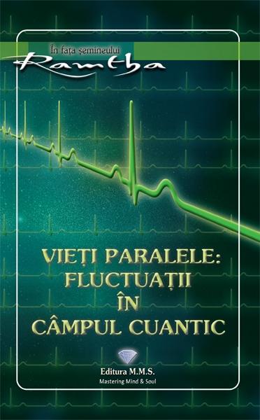 Vieti paralele: fluctuatii in campul cuantic 0