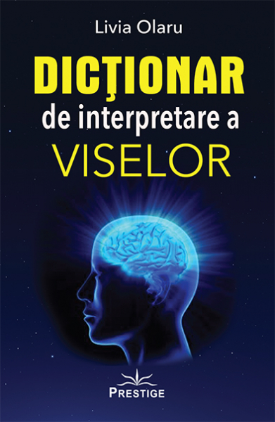 Dictionar de interpretare a viselor de Livia Olaru 0