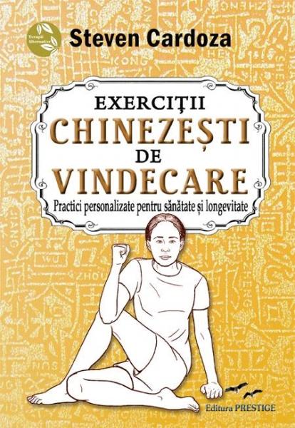 Exercitii chinezesti de vindecare de Steven Cardoza 0
