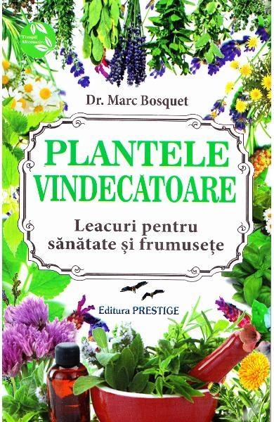 Plantele vindecatoare de  Dr. Marc Bosquet [0]