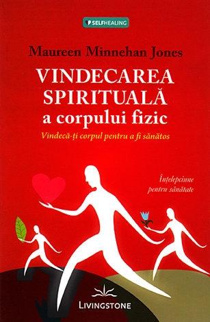 Vindecarea spirituala a corpului fizic 0