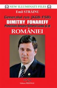Generalul rus (KGB-FSB) Dimitry Fonareff.Previziuni despre Viitorul Lumii si al Romaniei