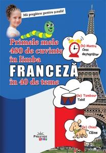 Primele mele 480 de cuvinte in limba franceza in 40 de teme0