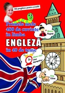 Primele mele 480 de cuvinte in limba engleza in 40 de teme0