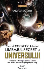 Cum sa Cocreezi folosind Limbajul Secret al Universului