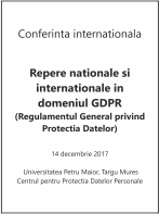 Conferinta internationala: Repere nationale si internationale in domeniul GDPR (Regulamentul General privind Protectia Datelor), 14 decembrie 2017