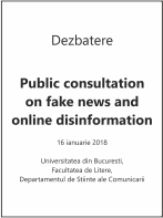 Dezbatere - Public consultation on fake news and online disinformation, 16 ianuarie 2018
