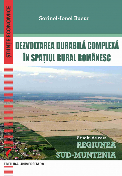 Complex sustainable development in the Romanian rural area. Case study: South-Muntenia Region 0