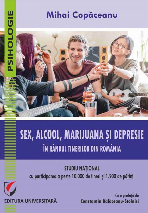 Sex, alcool, marijuana si depresie in randul tinerilor din Romania. Studiu national cu participarea a peste 10.000 de tineri si 1.200 de parinti 0