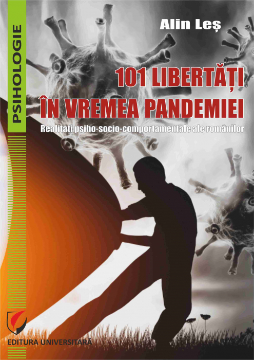101 Freedoms During the Pandemic. Psycho-Socio-Behavioral Realities of Romanians 0