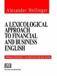 A lexicological approach to Financial and Business English - the English lexicology approach financial and business [0]