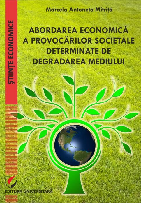 Abordarea economica a provocarilor societale determinate de degradarea mediului 0