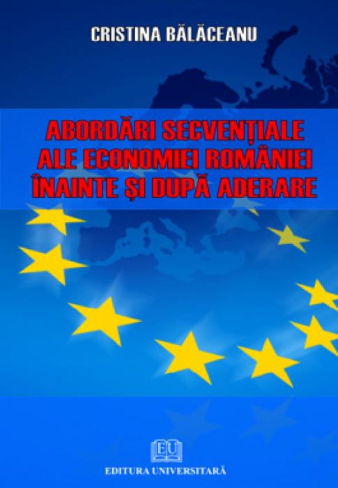 Abordari secventiale ale economiei Romaniei inainte si dupa aderare 0