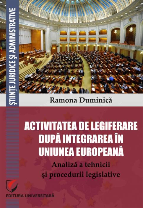 Activitatea de legiferare dupa integrarea in Uniunea Europeana. Analiza a tehnicii si procedurii legislative 0