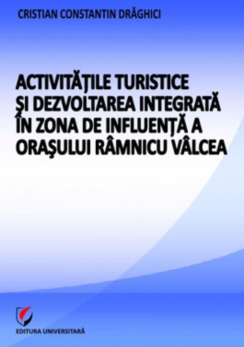 Activitatile turistice si dezvoltarea integrata in zona de influenta a orasului Ramnicu Valcea 0