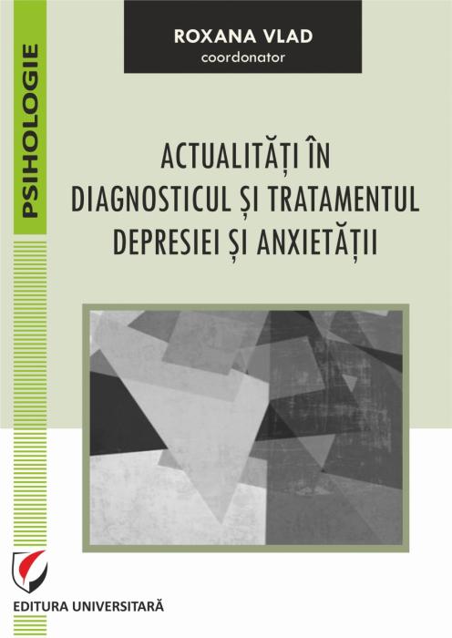 ACTUALITATI IN DIAGNOSTICUL SI TRATAMENTUL DEPRESIEI SI ANXIETATII 0