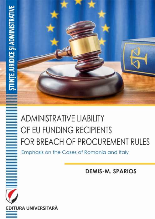 Administrative Liability of EU Funding Recipients for Breach of Procurement Rules. Emphasis on the Cases of Romania and Italy 0