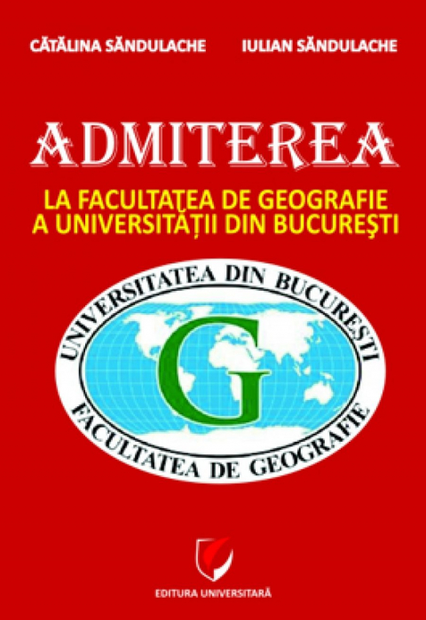 Admission to the Faculty of Geography, University of Bucharest. Preparation Guide 0
