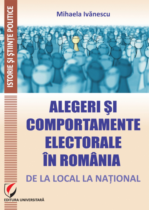 Elections and Electoral Behavior in Romania: From Local to National 0