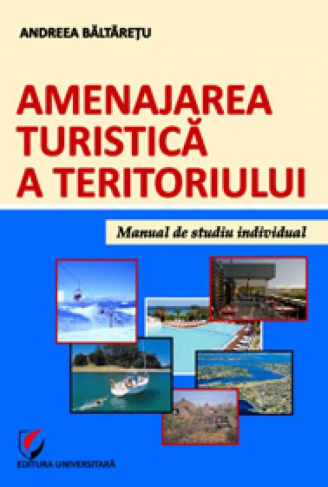 Amenajarea turistică a teritoriului. Manual de studiu individual 0