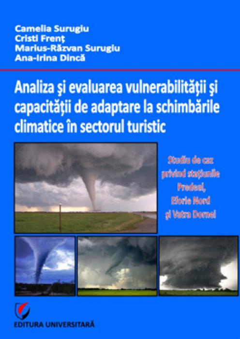 Analiza şi evaluarea vulnerabilităţii şi capacităţii de adaptare la schimbările climatice în sectorul turistic. Studiu de caz pentru staţiunile Predeal, Eforie Nord şi Vatra Dornei 0