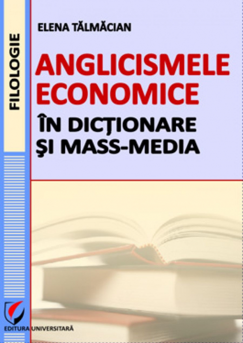 Anglicismele economice in dictionare si mass-media 0