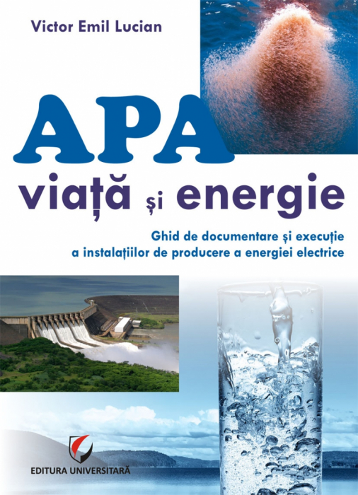Water - life and energy. User documentation and execution of installations for producing electricity 0