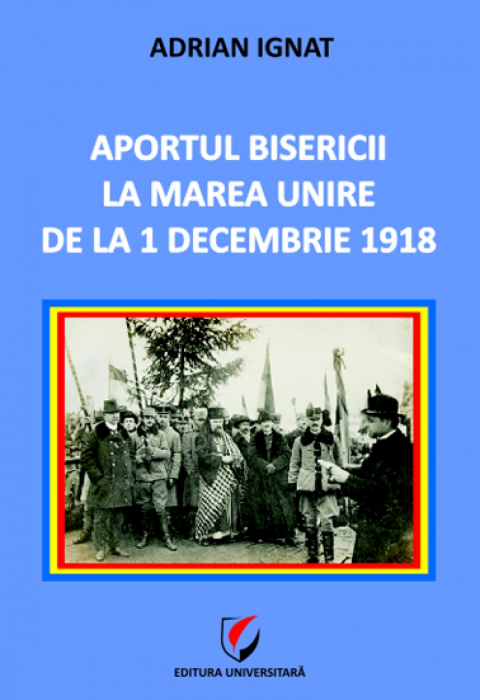 The contribution of the Church in the Great Union of December 1, 1918 0