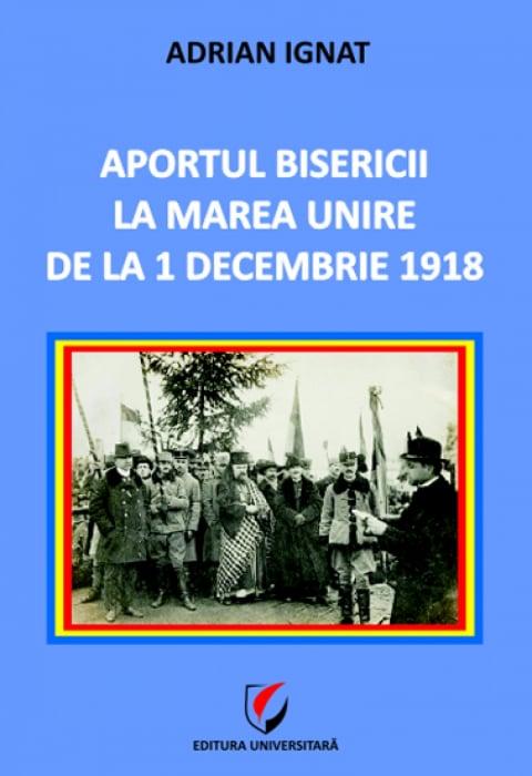 Aportul Bisericii la Marea Unire de la 1 Decembrie 1918 0