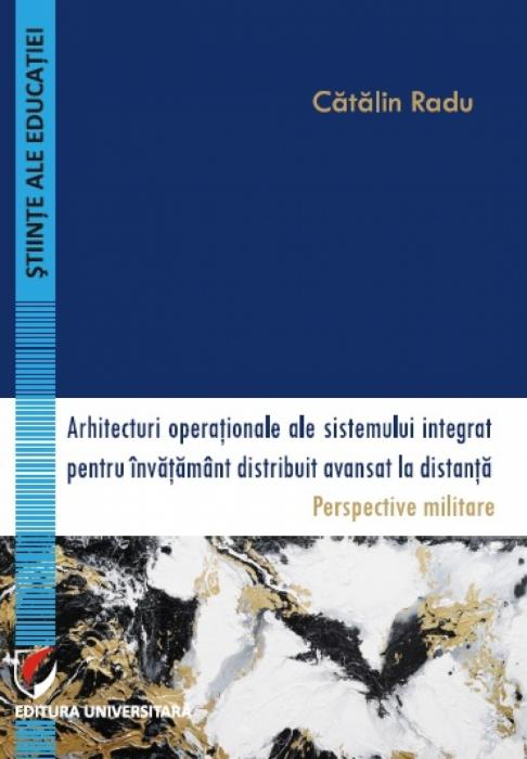 Arhitecturi operationale ale sistemului integrat pentru invatamant distribuit avansat la distanta.Perspective militare 0