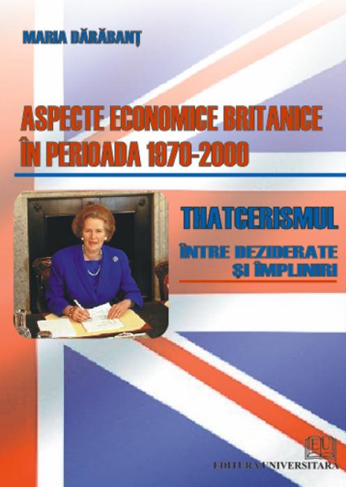 Aspecte economice britanice în perioada 1970-2000 - Thatcerismul - între deziderate şi împliniri 0