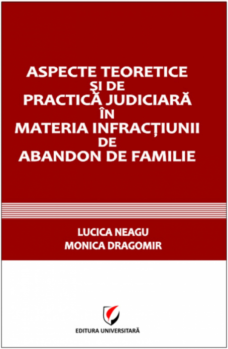 Aspecte teoretice şi de practică judiciară în materia infracţiunii de abandon de familie 0