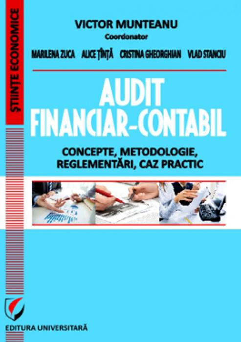 Audit financiar-contabil. Concepte, metodologie, reglementari, caz practic [0]