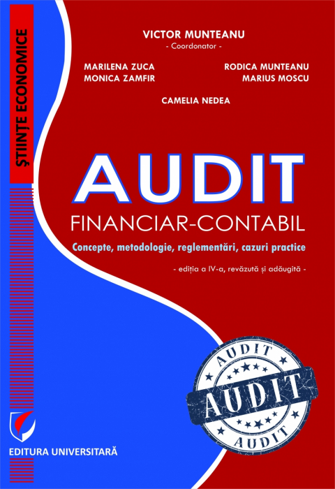 Audit financiar-contabil. Concepte, metodologie, reglementari, cazuri practice 0