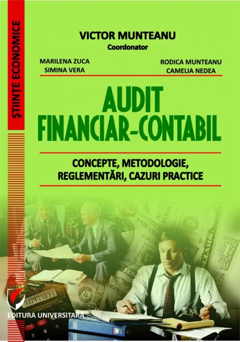 Audit financiar-contabil. Concepte, metodologie, reglementări, cazuri practice 0