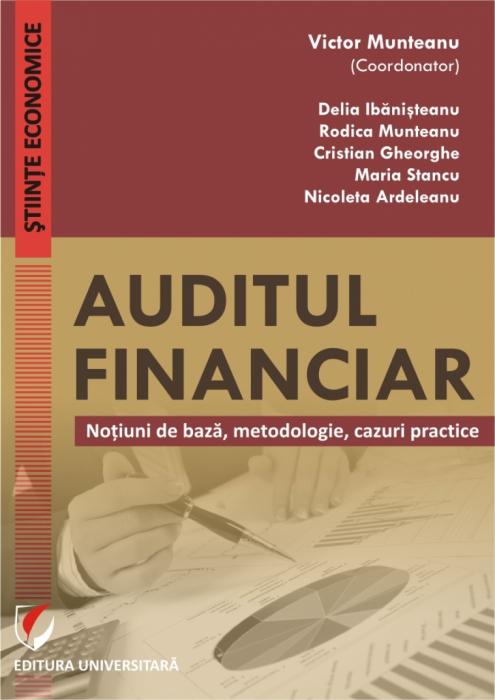 Auditul financiar. Notiuni de baza, metodologie, cazuri practice [0]