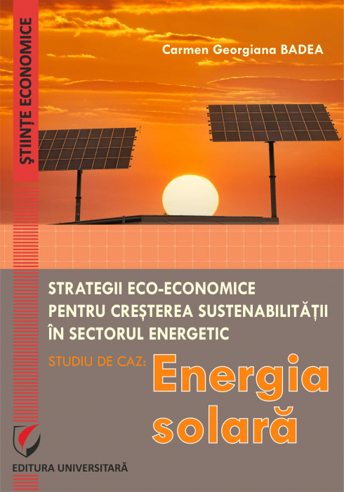 Eco-Economic Strategies for Increasing Sustainability in the Energy Sector. Case Study: Solar Energy 0
