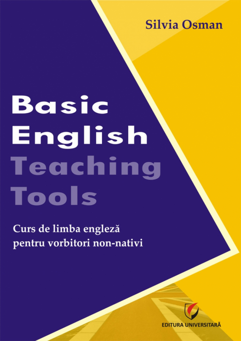 Basic English Teaching Tools. Curs de limba engleza pentru vorbitorii non-nativi 0